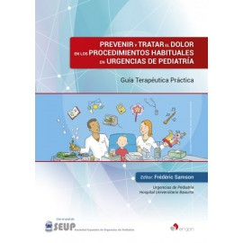 Prevenir y tratar el dolor en los procedimientos habituales en Urgencias de Pediatría - Envío Gratuito