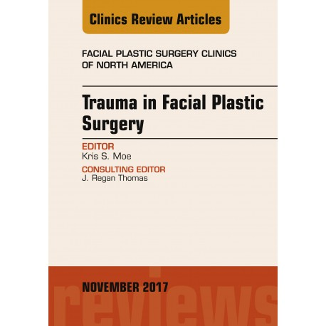 Trauma in Facial Plastic Surgery, An Issue of Facial Plastic Surgery Clinics of North America, E-Book (ebook) - Envío Gratuito