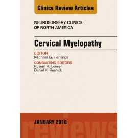 Cervical Myelopathy, An Issue of Neurosurgery Clinics of North America, E-Book (ebook)