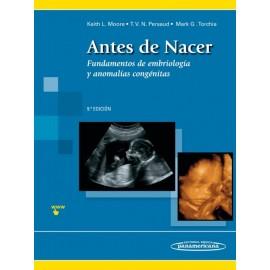 Antes de Nacer. Fundamentos de embriología y anomalías congénitas - Envío Gratuito