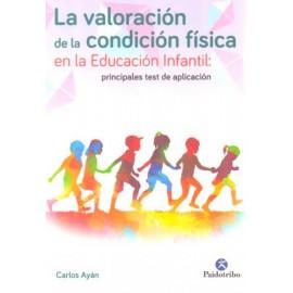 La valoración de la condición física en la Educación Infantil: principales test de aplicación - Envío Gratuito