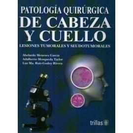 Patología quirúrgica de cabeza y cuello lesiones tumorales y seudotumorales - Envío Gratuito