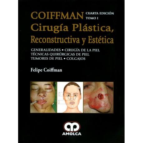 COIFFMAN I: Generalidades, Cirugía de Piel, Técnicas Quirúrgicas de Piel, Tumores de Piel, Colgajos Amolca - Envío Gratuito