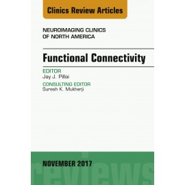 Functional Connectivity, An Issue of Neuroimaging Clinics of North America, E-Book (ebook)
