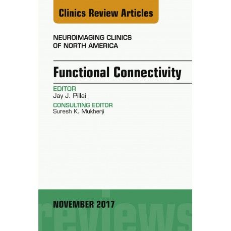 Functional Connectivity, An Issue of Neuroimaging Clinics of North America, E-Book (ebook) - Envío Gratuito