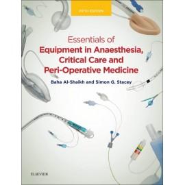 Essentials of Equipment in Anaesthesia, Critical Care, and Peri-Operative Medicine E-Book (ebook)