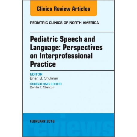 Pediatric Speech and Language: Perspectives on Interprofessional Practice, An Issue of Pediatric Clinics of North America, E-Boo