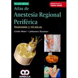 Atlas de Anestesia Regional Periférica Anatomía y técnicas