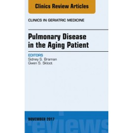 Pulmonary Disease in the Aging Patient, An Issue of Clinics in Geriatric Medicine, E-Book (ebook)