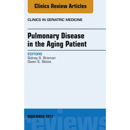 Pulmonary Disease in the Aging Patient, An Issue of Clinics in Geriatric Medicine, E-Book (ebook) - Envío Gratuito