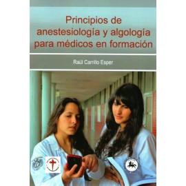 Principios de anestesiología y algología para médicos en formación