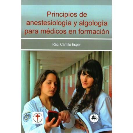 Principios de anestesiología y algología para médicos en formación - Envío Gratuito