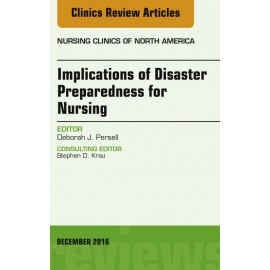 Implications of Disaster Preparedness for Nursing, An Issue of Nursing Clinics of North America, E-Book (ebook)