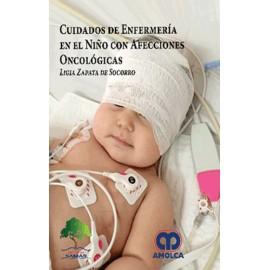Cuidados de Enfermería en el Niño con Afecciones Oncológicas - Envío Gratuito