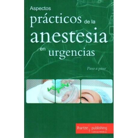 Paso a paso: Aspectos prácticos de la anestesia en urgencias - Envío Gratuito