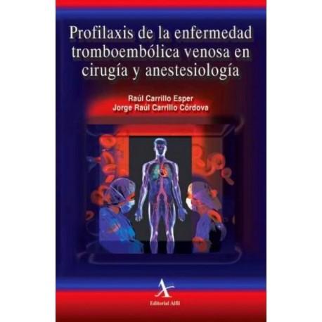 Profilaxis de la enfermedad tromboembólica venosa en cirugía y anestesiología - Envío Gratuito