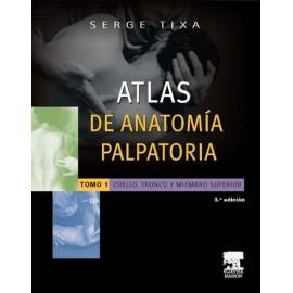 Atlas de anatomía palpatoria 1. Cuello, tronco y miembro superior