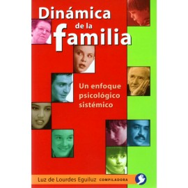 Dinámica de la familia: Un enfoque psicológico sistémico - Envío Gratuito