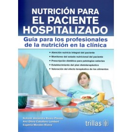Nutrición para el paciente hospitalizado guía para los profesionales de la nutrición en la clínica - Envío Gratuito