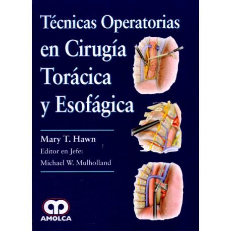 Técnicas Operatorias en Cirugía Torácica y Esofágica - Envío Gratuito