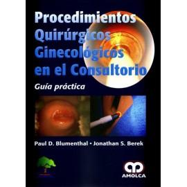 Procedimientos Quirúrgicos Ginecológicos en el Consultorio. Guía práctica