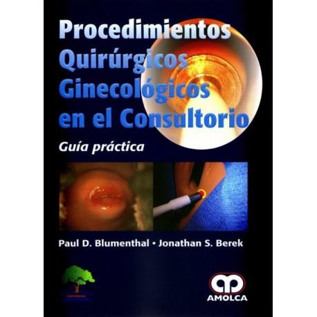 Procedimientos Quirúrgicos Ginecológicos en el Consultorio. Guía práctica - Envío Gratuito