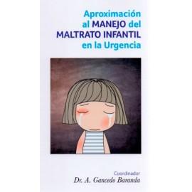 Aproximación al manejo del maltrato infantil en la urgencia - Envío Gratuito