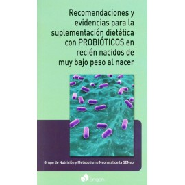 Recomendaciones y evidencias para la suplementación dietética con probióticos en recién nacidos de muy bajo peso al nacer - Enví