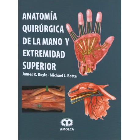 Anatomía Quirúrgica de la Mano y Extremidad Superior - Envío Gratuito