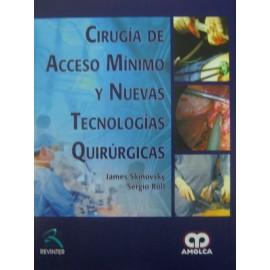 Cirugía de acceso mínimo y nuevas tecnologías quirúrgicas