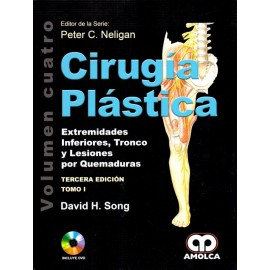 Cirugía Plástica. Extremidades Inferiores, Tronco y Lesiones por Quemaduras 2 Tomos Amolca