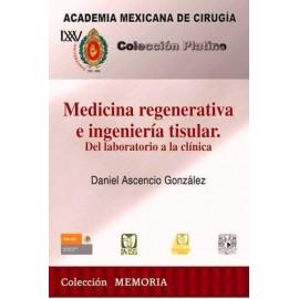 CPAMC: Medicina regenerativa e ingeniería tisular del laboratorio a la clínica