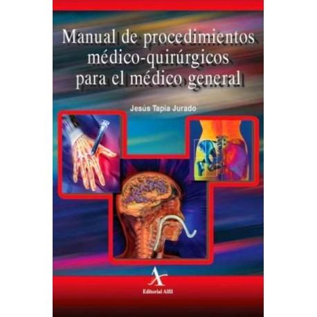 Manual de procedimientos médico-quirúrgicos para el médico general - Envío Gratuito
