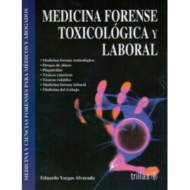 Medicina forense toxicológica y laboral: Medicina y ciencias forenses para médicos y abogados - Envío Gratuito