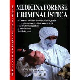 Medicina forense criminalística: Medicina y ciencias forenses para médicos y abogados