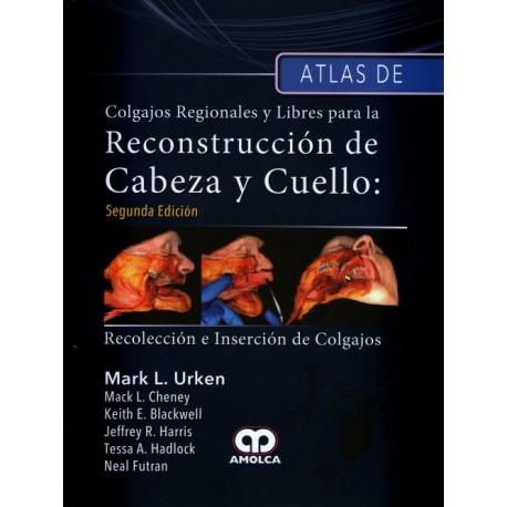 Atlas de colgajos regionales y libres para la reconstrucción de cabeza y cuello Amolca - Envío Gratuito