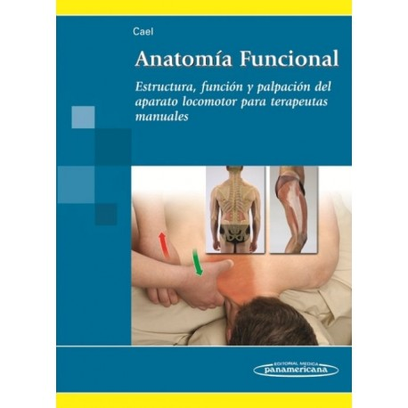 Anatomía Funcional. Estructura, función y palpación para terapeutas manuales - Envío Gratuito