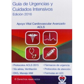 ACLS. Guía de urgencias y cuidados intensivos